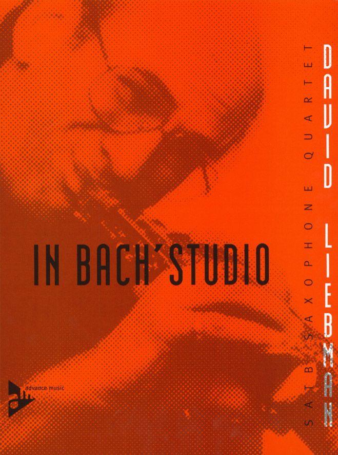 Liebman D. - In Bach's Studio - 4 Saxophones (satb)