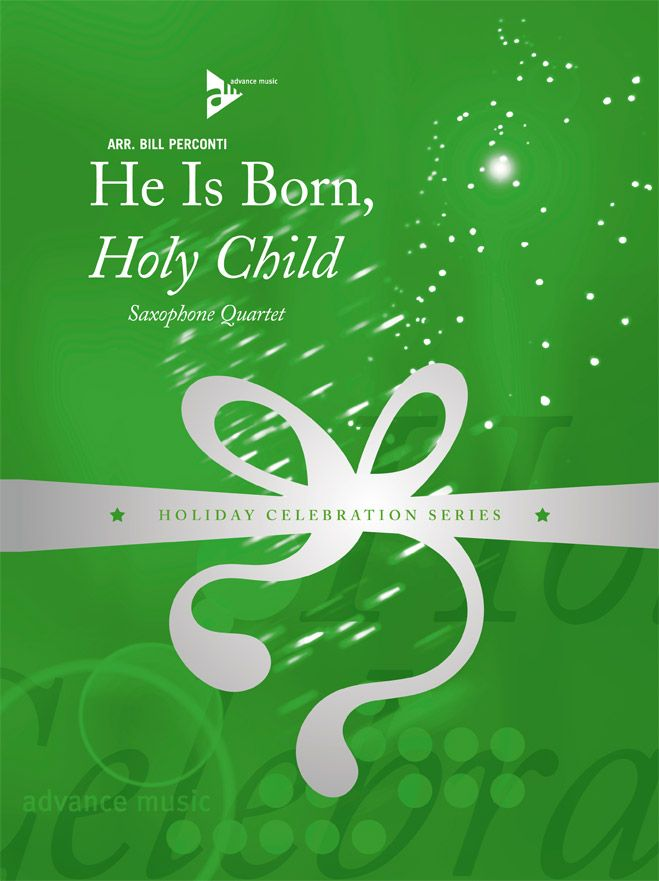 Perconti B. - He Is Born, Holy Child - 4 Saxophones (satb)