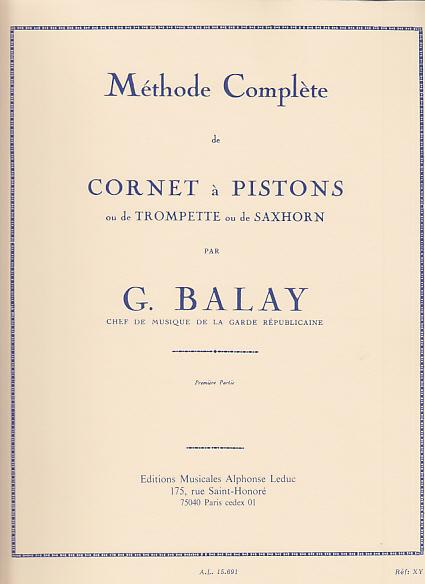 Balay Guillaume - Methode Complete De Cornet A Pistons Vol.1