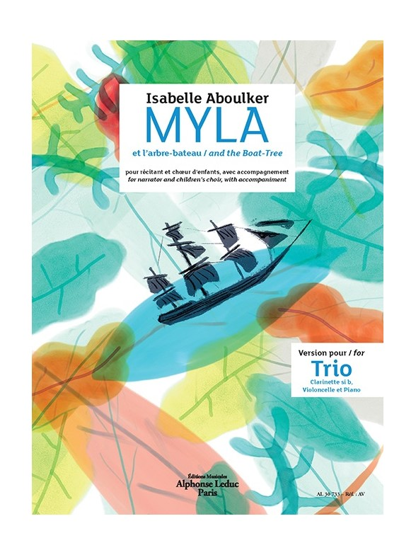 Aboulker Isabelle - Myla Et L'arbre Bateau - Version Trio (clarinette Sib, Violoncelle and Piano)