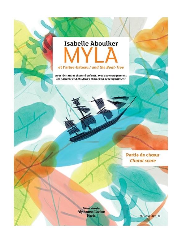 Aboulker Isabelle - Myla Et L'arbre Bateau - Partie De Choeur