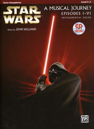Star Wars Musical Journey Episodes I - Vi Tenor Sax + Cd