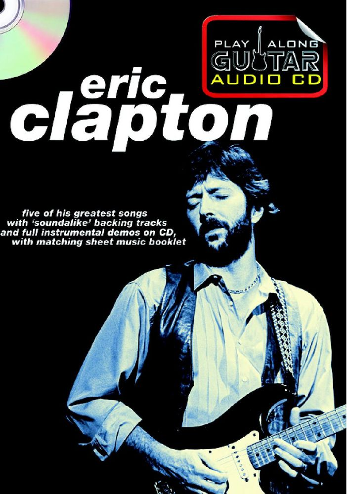 PLAY ALONG GUITAR AUDIO CD : ERIC CLAPTON
