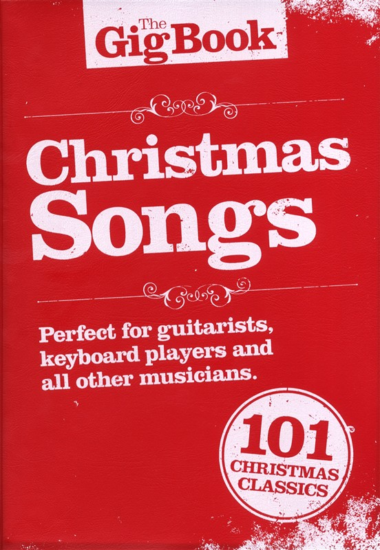THE GIGBOOK CHRISTMAS SONGS MELODY/LYRICS/CHORDS - MELODY LINE, LYRICS AND CHORDS