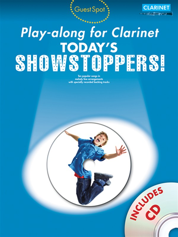 GUEST SPOT TODAY'S SHOWSTOPPERS + CD - CLARINET