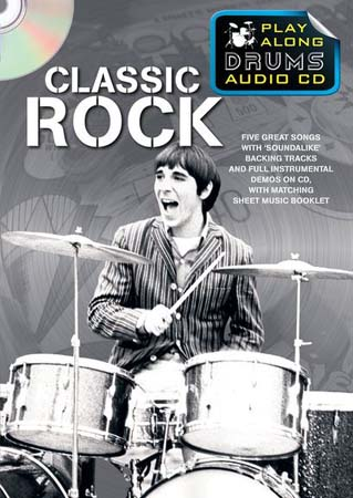 CLASSIC ROCK PLAY ALONG DRUMS AUDIO + CD - DRUMS