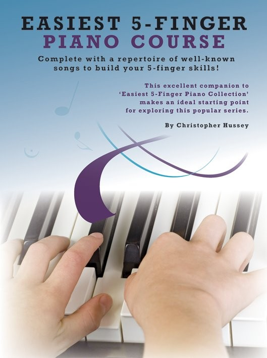 CHRISTOPHER HUSSEY - EASIEST 5-FINGER PIANO COURSE - PIANO SOLO