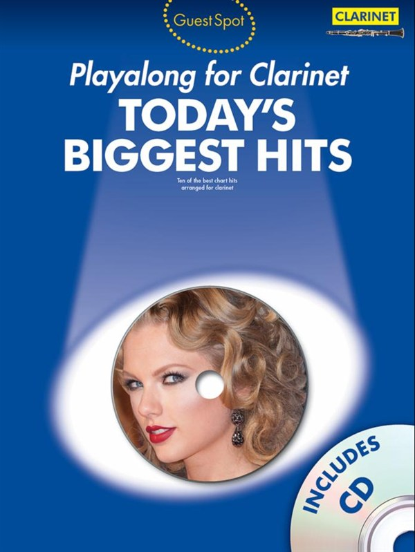 GUEST SPOT - TODAY'S BIGGEST HITS + CD - CLARINET