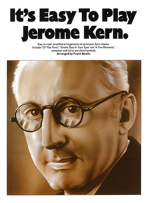 KERN JEROME - IT'S EASY TO PLAY - PIANO ARRANGEMENTS - PVG