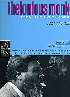 THELONIOUS MONK - STRAIGHT NO CHASER PLUS 20 JAZZ COMPOSITIONS - PIANO SOLO AND GUITAR