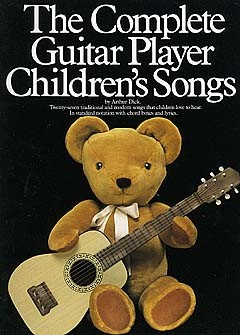 Dick Arthur - Complete Guitar Player - Children's - Melody Line, Lyrics And Chords