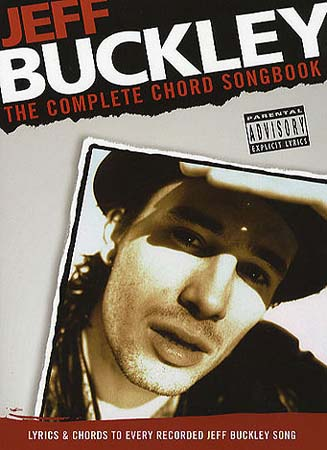 BUCKLEY JEFF - THE COMPLETE CHORD SONGBOOK 68 TITRES - VOICE, GUITAR