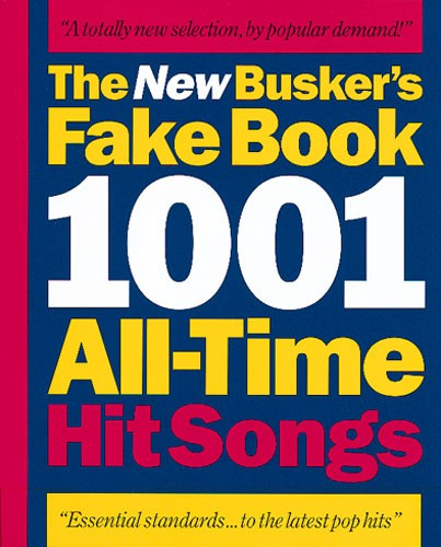 The New Buskers Fake- 1001 All-time Hit Songs - Melody Line, Lyrics And Chords