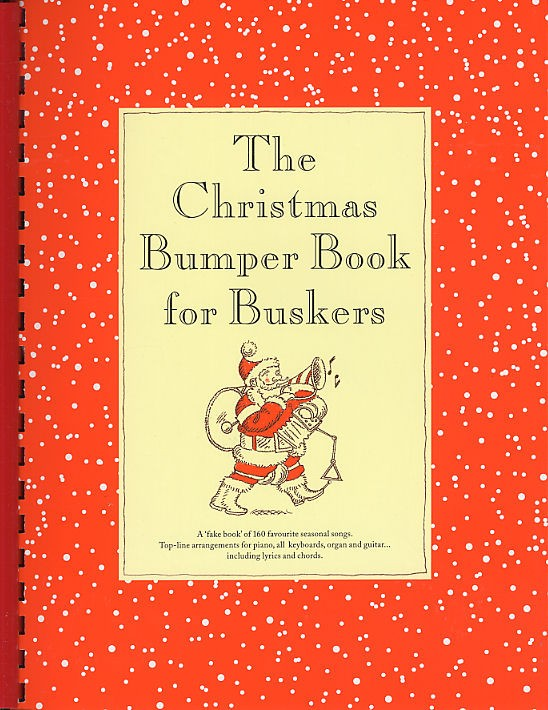 The Christmas Bumper Book For Buskers - Melody Line, Lyrics And Chords