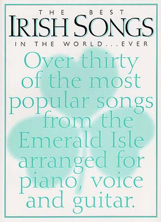 IRISH SONGS BEST IN THE WORLD... EVER - PVG