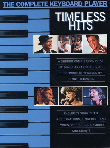 The Complete Keyboard Player Timeless Hits - Melody Line, Lyrics And Chords