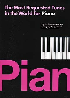 The Most Requested Tunes In The World For Piano - Pvg