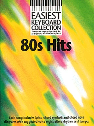 Easiest Keyboard Collection 80s Hits - Melody Line, Lyrics And Chords