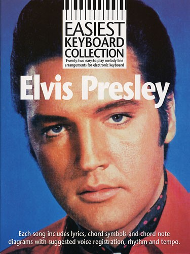 EASIEST KEYBOARD COLLECTION ELVIS PRESLEY - MELODY LINE, LYRICS AND CHORDS