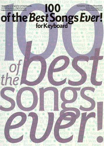 100 Of The Best Songs Ever! - For Keyboard - Pvg