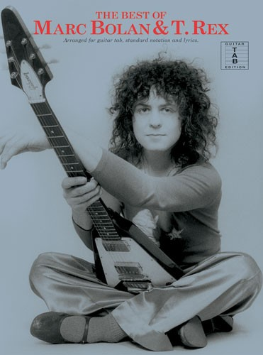 BOLAN MARC - THE BEST OF MARC BOLAN AND T. REX - GUITAR TAB
