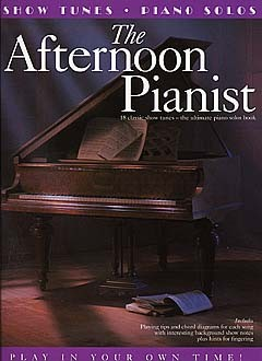 THE AFTERNOON PIANIST SHOW TUNES - PVG