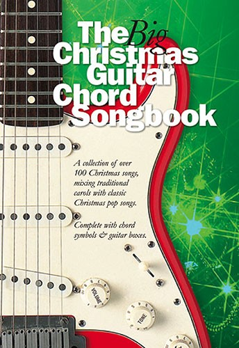 THE BIG CHRISTMAS GUITAR CHORD SONGBOOK - LYRICS AND CHORDS
