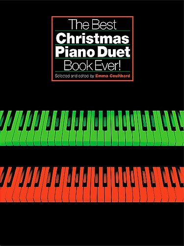 THE BEST CHRISTMAS PIANO DUET BOOK EVER - PIANO DUET