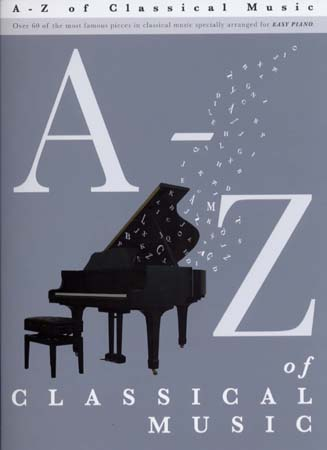 A - Z Of Classical Music - Easy Piano