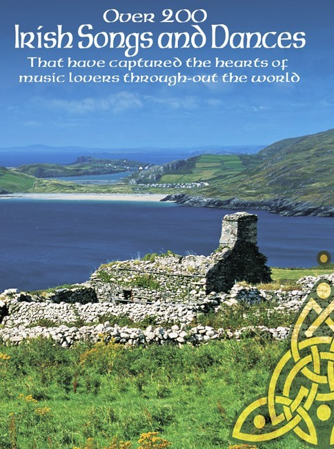 Over 200 Irish Songs And Dances - That Have Captured The Hearts Of Music Lovers Throughout The World