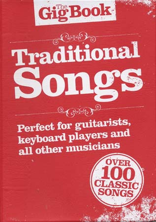 GIG BOOK TRADITIONAL SONGS - CHANT, GUITARE