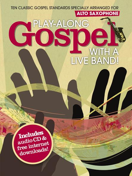 Play Along Gospel With A Live Band + Cd - Saxophone Alto