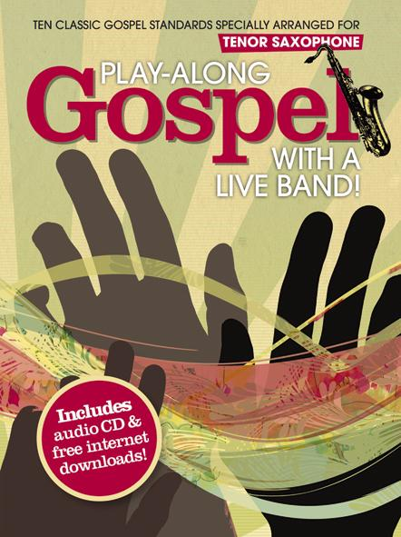 Play Along Gospel With A Live Band + Cd - Saxophone Tenor