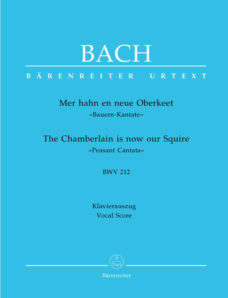 BACH J.S. - THE CHAMBERLAIN IS NOW OUR SQUIRE, PEASANT CANTATA BWV 212 - VOCAL SCORE