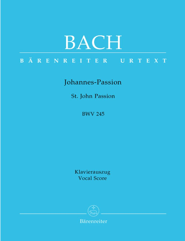 BACH J.S. - ST JOHN PASSION BWV 245 - VOCAL SCORE