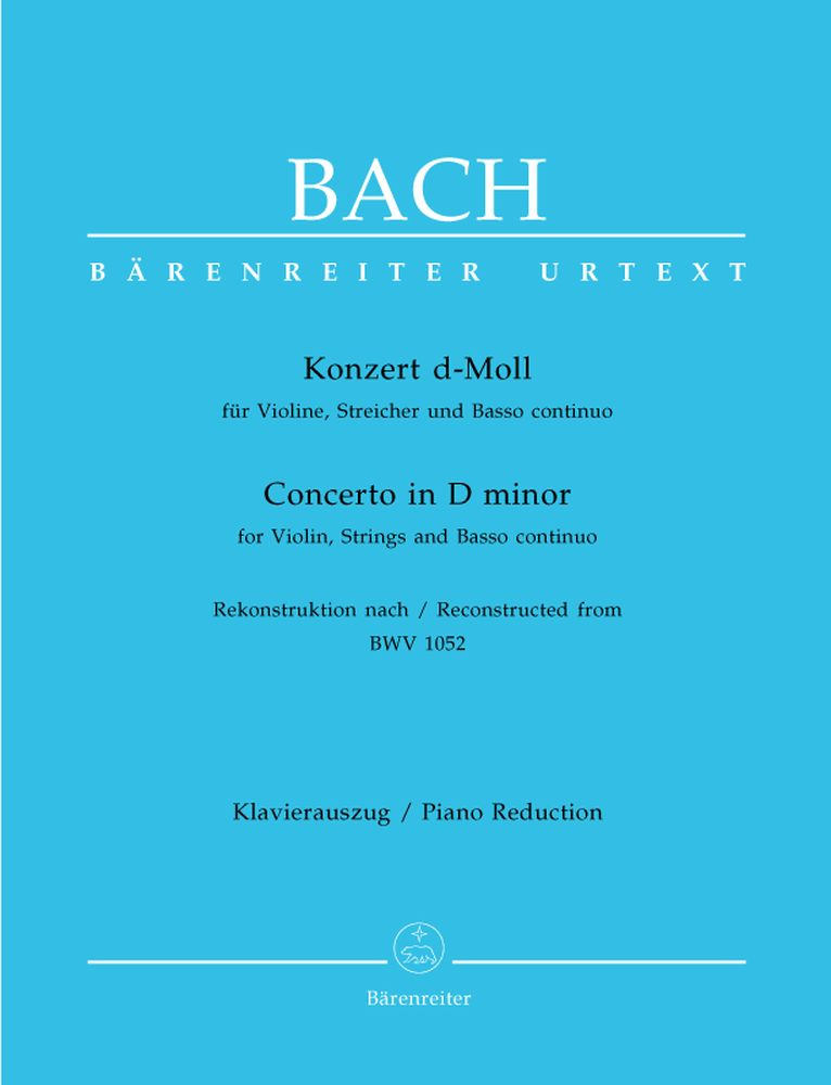 BACH J.S. - CONCERTO IN D MINOR FOR VIOLIN, STRINGS AND BASSO CONTINUO BWV 1052 - VIOLIN, PIANO