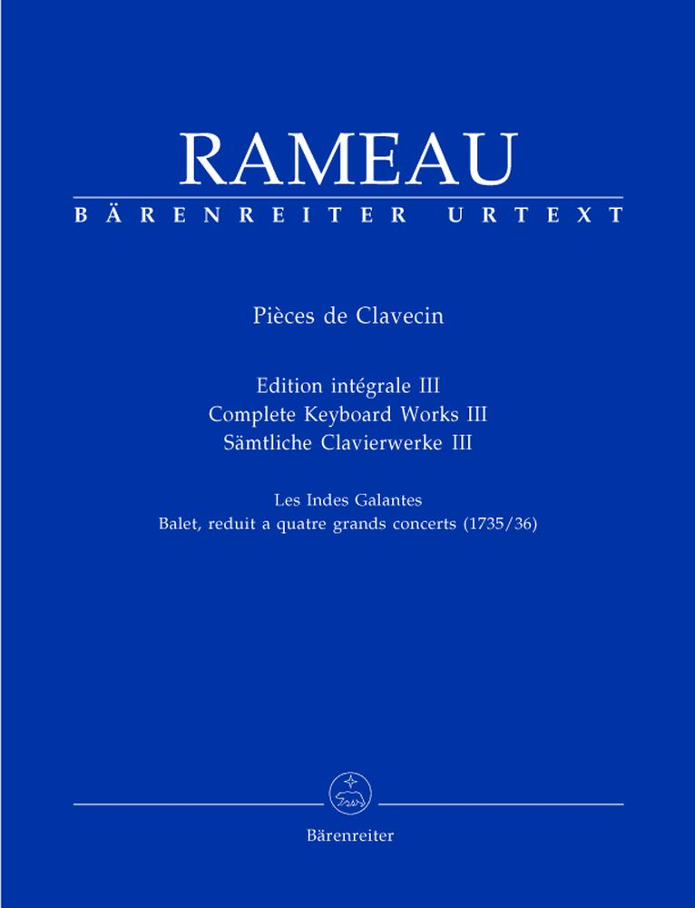 Rameau J.p - Pieces De Clavecin, Edition Integrale Iii, Les Indes Galantes - Clavecin
