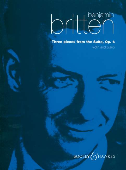 BRITTEN BENJAMIN - THREE PIECES FROM THE SUITE OP. 6 - VIOLIN AND PIANO