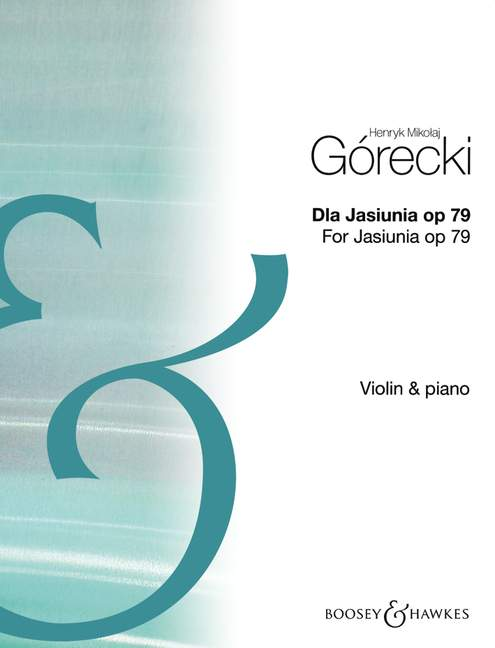 GORECKI HENRYK MIKOLAJ - DLA JASIUNIA (FOR JASIUNIA) OP. 79 - VIOLIN AND PIANO