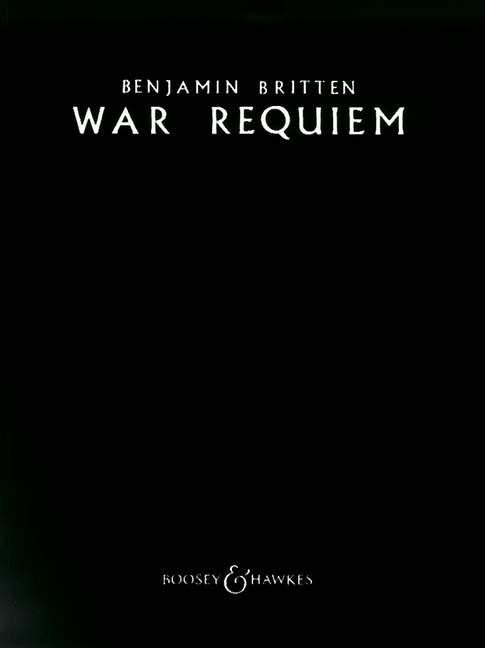 Britten B. - War Requiem Op.66 - Soloists (stb), Mixed Choir, Boys' Choir And Orchestra