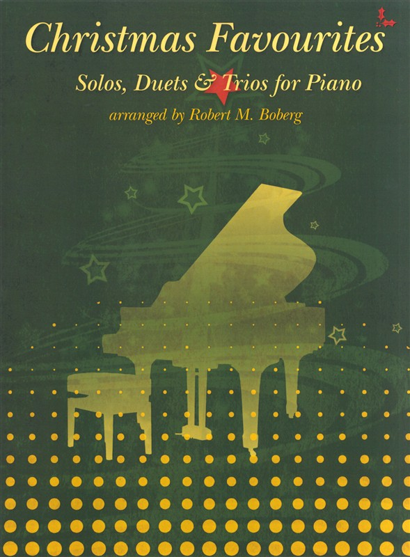 CHRISTMAS FAVOURITES SOLOS, DUETS AND TRIOS FOR PIANO - PIANO DUET
