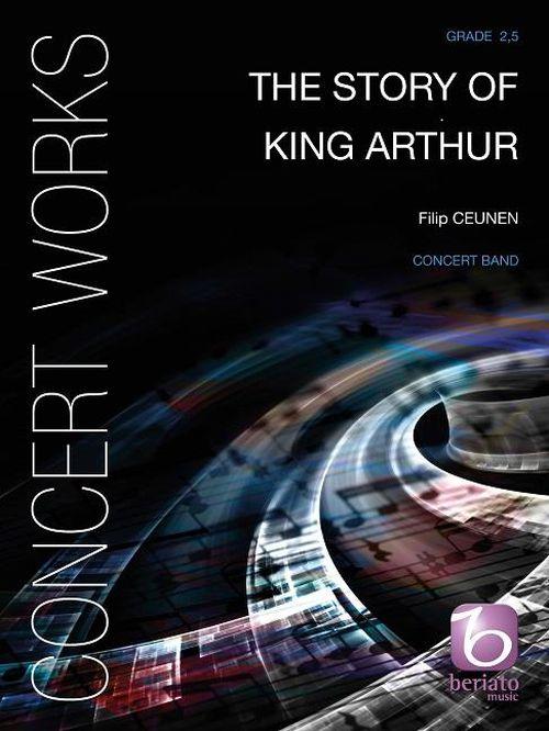 Ceunen Filip - The Story Of King Arthur - Conducteur and Parties