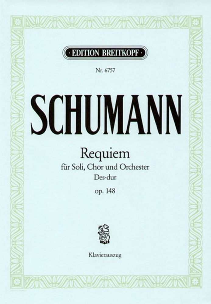 Schumann R. - Requiem Des-dur Op. 148 - Chant, Choeur, Piano