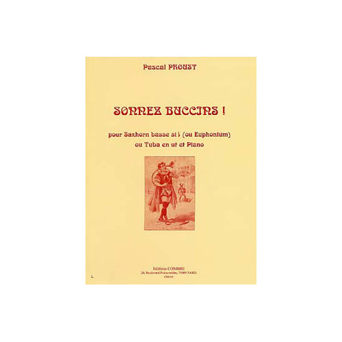 Proust Pascal - Sonnez Buccins ! - Saxhorn Ou Euphonium Ou Tuba Et Piano