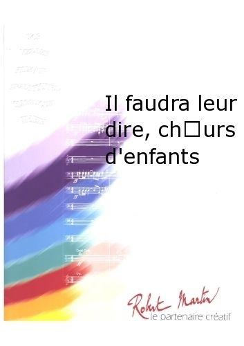 Cabrel F. - Delbecq L. - Il Faudra Leur Dire, Choeurs D'enfants