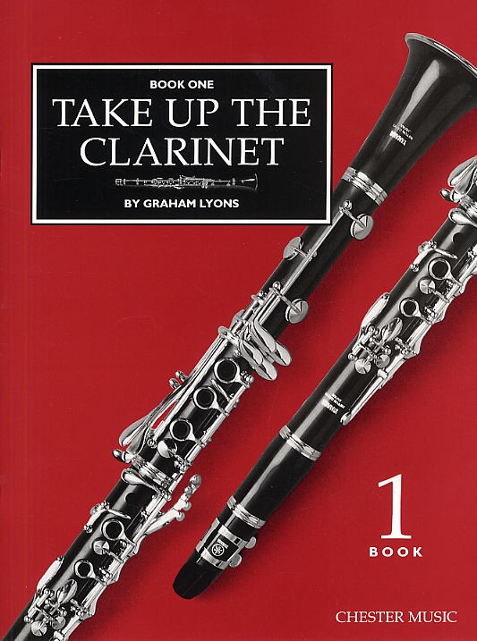 GRAHAM LYONS - TAKE UP THE CLARINET - BOOK 1 - REPERTOIRE BOOK ONE OR TUTOR- CLARINET