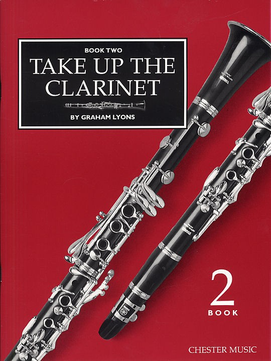 GRAHAM LYONS - TAKE UP THE CLARINET - REPERTOIRE BOOK TWO OR TUTOR BOOK 2 - CLARINET