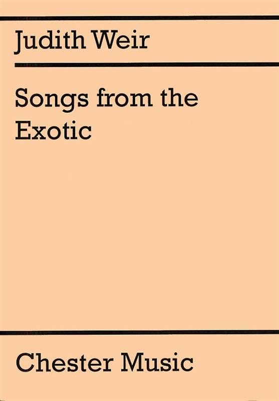 WEIR JUDITH - SONGS FROM THE EXOTIC