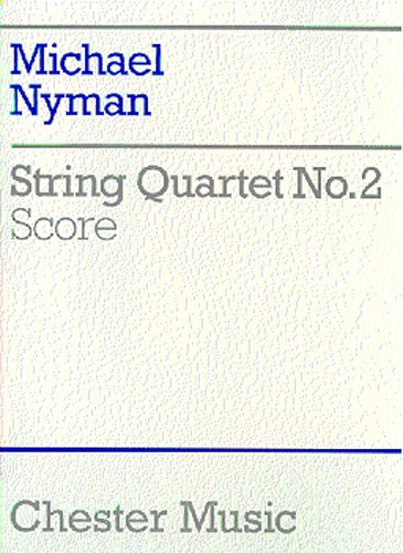 NYMAN MICHAEL - STRING QUARTET NO.2 - SCORE - STRING QUARTET