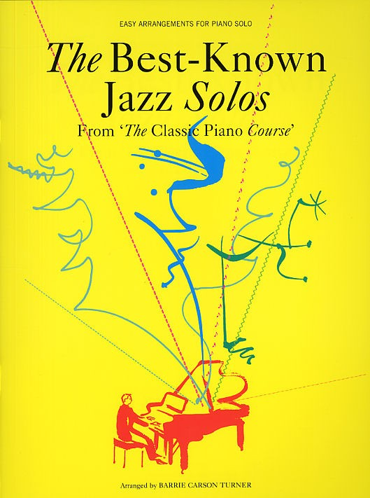 THE BEST-KNOWN JAZZ SOLOS FROM THE CLASSIC PIANO COURSE - PIANO SOLO